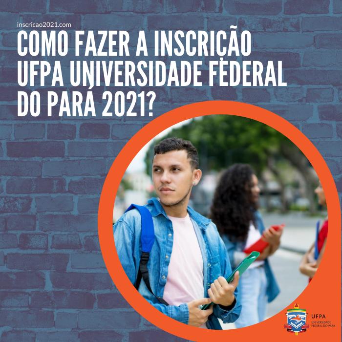 Como fazer a inscrição UFPA Universidade Federal do Pará 2021_