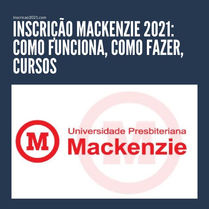 Inscrição Mackenzie 2021_ Como funciona, Como fazer, Cursos