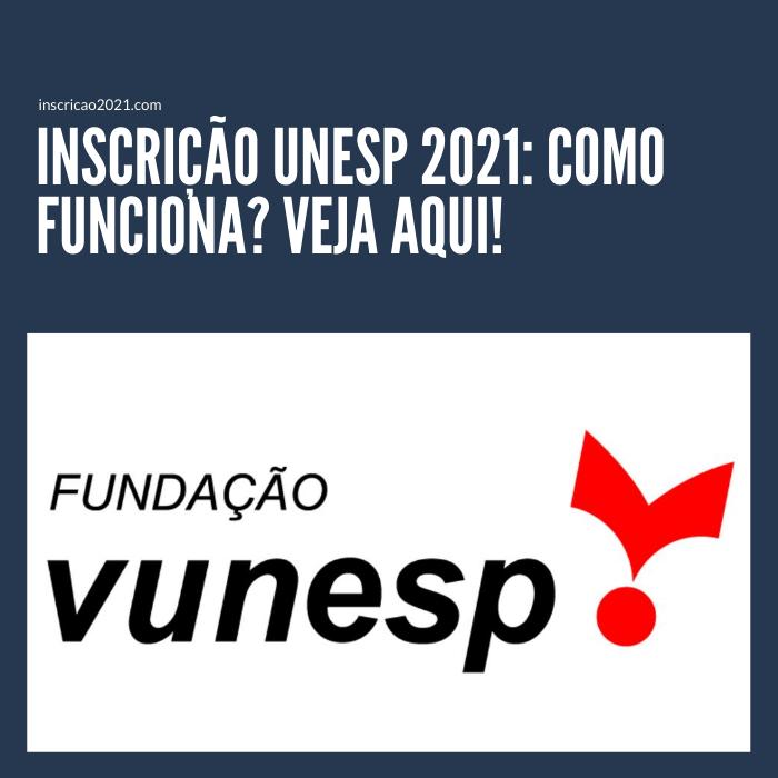 Inscrição Unesp 2021_ Como funciona_ Veja aqui!